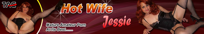 Hot Wife Jessie on TACAmateurs.com